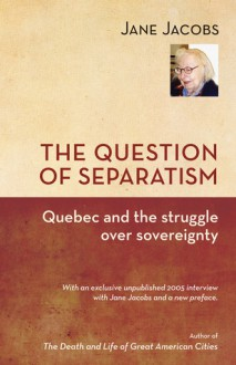 A Question of Separatism - Jane Jacobs