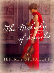 The Melody of Secrets - Jeffrey Stepakoff
