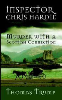 Inspector Chris Hardie: Murder with a Scottish Connection - Writersworld Limited