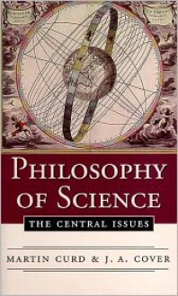 Philosophy of Science: The Central Issues - Martin Curd,J.A. Cover