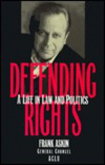 Defending Rights: A Life in Law and Politics - Frank Askin