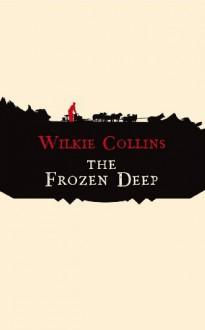 The Frozen Deep (Hesperus Classics) - Charles Dickens, Wilkie Collins