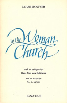 Woman in the Church - Louis Bouyer, Hans Urs von Balthasar, C.S. Lewis, Marilyn Teichert