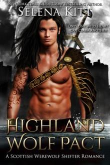 Highland Wolf Pact: A Scottish Werewolf Shifter Romance - Selena Kitt