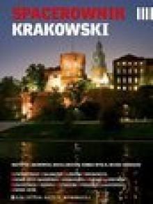 Spacerownik krakowski - Konrad Myślik, Krzysztof Jakubowski, Maciej Miezian, Michał Sasadeusz