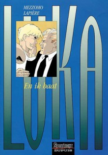 Luka: En Ik Haat (Vol. 3) - Denis Lapière, Gilles Mezzomo