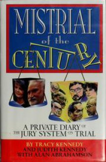 Mistrial of the Century: A Private Diary of the Jury System on Trial - Tracy Kennedy