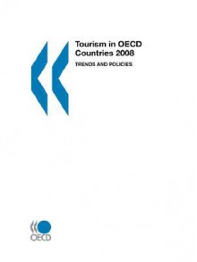 Tourism in OECD Countries 2008: Trends and Policies - OECD/OCDE
