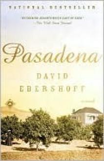 Pasadena: A Novel - David Ebershoff