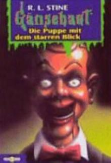 Die Puppe mit dem starren Blick (Gänsehaut Band 8) - Günter W. Kienitz,R.L. Stine