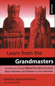 Learn From the Grandmasters: New Algebraic Edition - Raymond D. Keene