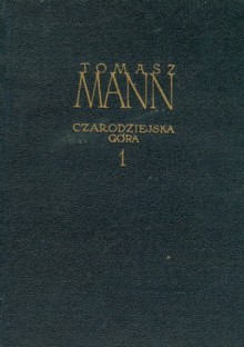 Czarodziejska góra. Tom 1 - Thomas Mann
