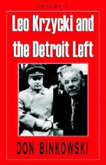 Leo Krzycki and the Detroit Left - Don Binkowski