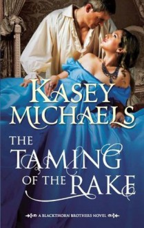 The Taming of the Rake (Mills & Boon ) (Mills & Boon Special Releases) - Kasey Michaels