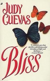 Bliss - Judy Cuevas,Judith Ivory