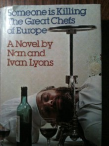 Someone Is Killing the Great Chefs of Europe - Nan Lyons, Ivan Lyons
