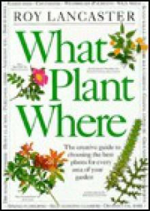 What Plant Where - Roy Lancaster