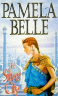 The Silver City - Pamela Belle