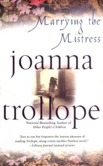 Marrying the Mistress - Joanna Trollope