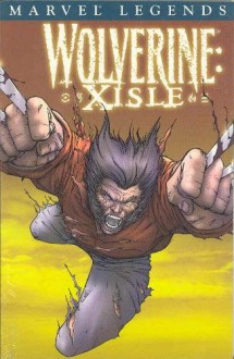 Wolverine Legends Volume 4: Xisle - Bruce Jones, Jorge Lucas