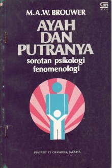 Ayah dan Putranya: Sorotan Psikologi Fenomenologi - M.A.W. Brouwer