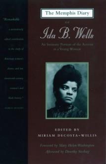 The Memphis Diary of Ida B. Wells - Ida B. Wells-Barnett, Mirian DeCosta-Willis