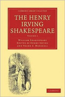 The Henry Irving Shakespeare (8 Volume Set) - Henry Irving,Frank A. Marshall,William Shakespeare