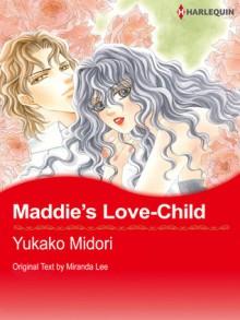 Maddie's Love-Child (Harlequin Romance Manga) - Miranda Lee, Yukako Nidori