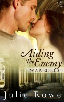 Aiding the Enemy - Julie Rowe