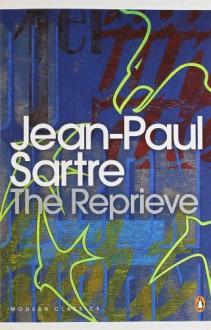 The Reprieve (The Roads to Freedom, #2)(Penguin Modern Classics) - Jean-Paul Sartre, Eric Sutton