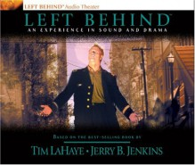 Left Behind: An Experience in Sound and Drama: A Novel of the Earth's Last Days (Audiocd) - Tim LaHaye, Jerry B. Jenkins