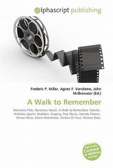 A Walk to Remember - Agnes F. Vandome, John McBrewster, Sam B Miller II