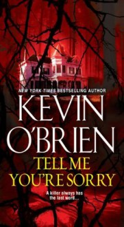 Tell Me You're Sorry - Kevin O'Brien