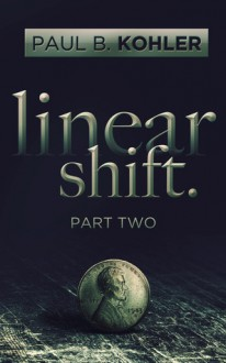 Linear Shift, Part 2 - Paul B. Kohler