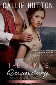 The Duke's Quandary (Entangled Scandalous) - Callie Hutton