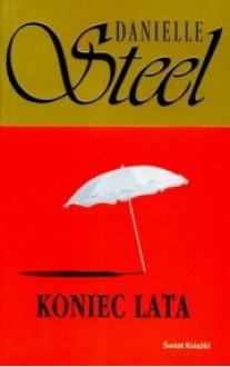 Koniec lata - Danielle Steel,Grażyna Górecka