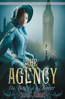The Agency 2: The Body at the Tower - Y.S. Lee