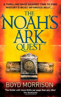 The Noah's Ark Quest - Boyd Morrison