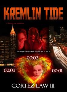 Kremlin Tide (Atlanta X-Men Homicide Unit Case File #2) - Cortez Law III