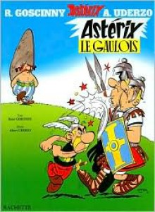 Astérix, tome 01 : Astérix le Gaulois - René Goscinny, Albert Uderzo