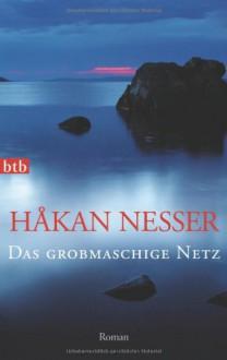 Das grobmaschige Netz - Håkan Nesser