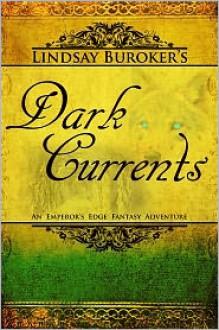 Dark Currents (The Emperor's Edge #2) - Lindsay Buroker