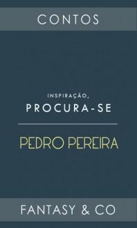 Inspiração, procura-se! - Pedro Pereira