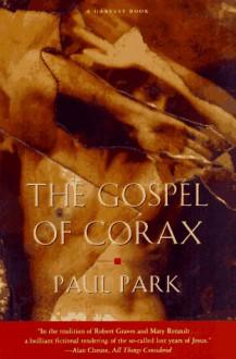 The Gospel Of Corax - Paul Park