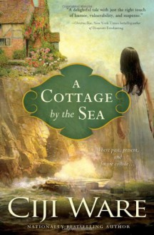 A Cottage by the Sea - Ciji Ware
