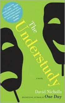 The Understudy: A Novel - David Nicholls