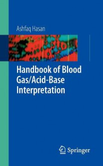 Handbook of Blood Gas/Acid-Base Interpretation - Ashfaq Hasan