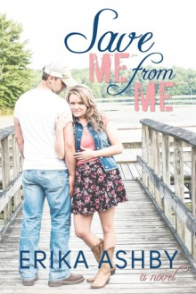 Save Me from Me - Erika Ashby