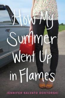 How My Summer Went Up in Flames - Jennifer Salvato Doktorski