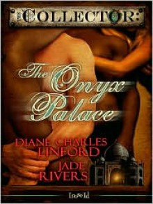 The Onyx Palace [The Collector 8] - Diane Charles Linford, Jade Rivers